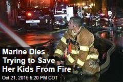Marine Dies Trying to Save Kids From Fire