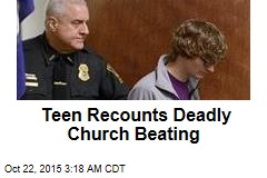 Teen Recounts Deadly Church Beating
