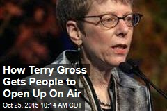 How Terry Gross Gets People to Open Up On Air