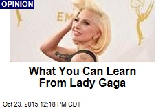 What You Can Learn From Lady Gaga