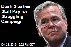 Bush Slashes Staff Pay for Struggling Campaign