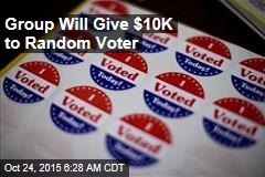 Group Will Give $10K to Random Voter