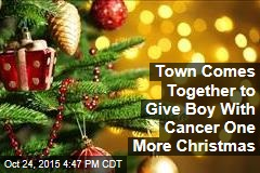 Town Comes Together to Give Boy With Cancer One More Christmas