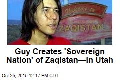 Guy Creates 'Sovereign Nation' of Zaqistan—in Utah