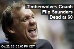 Timberwolves Coach Flip Saunders Dead at 60