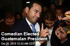 Comedian Elected Guatemalan President