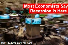 Most Economists Say Recession Is Here
