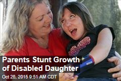 Parents Stunt Growth of Disabled Daughter