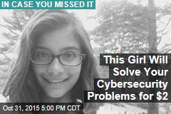 This Girl Will Solve Your Cybersecurity Problems for $2
