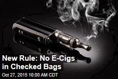 New Rule: No E-Cigs in Checked Bags