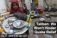 Taliban: We Won't Hinder Quake Relief