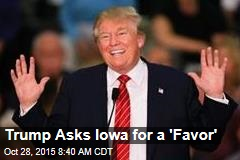 Trump to Iowa: 2nd Place 'Is Terrible'