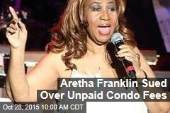 Aretha Franklin Sued Over Unpaid Condo Fees
