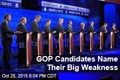 GOP Candidates Name Their Big Weakness