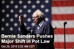 Bernie Sanders: Time to End Pot Prohibition
