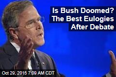 Is Bush Doomed? The Best Eulogies After Debate