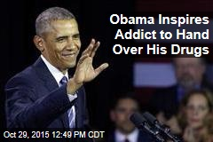 Obama Inspires Addict to Hand Over His Drugs