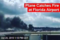Plane Catches Fire at Florida Airport