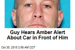 Guy Hears Amber Alert About Car in Front of Him