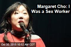 Margaret Cho: I Was a Sex Worker