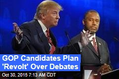 GOP Candidates Plan 'Revolt' Over Debates