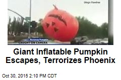 Giant Inflatable Pumpkin Escapes, Terrorizes Phoenix