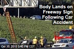 Body Lands on Freeway Sign Following Car Accident