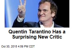 Quentin Tarantino Has a Surprising New Critic