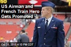 US Airman and French Train Hero Gets Promoted