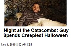 Night at the Catacombs: Guy Spends Creepiest Halloween