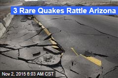 3 Rare Quakes Shake Up Arizona