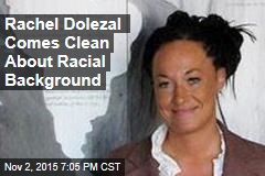 Rachel Dolezal Comes Clean About Racial Background