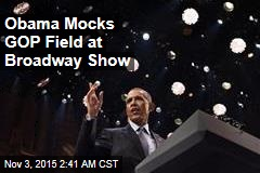 Obama Mocks GOP Field at Broadway Show