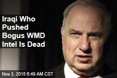 Iraqi Who Pushed Faulty WMD Intel Is Dead