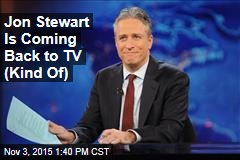 Jon Stewart Is Coming Back to TV (Kind Of)