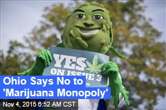 Ohio Says No to 'Marijuana Monopoly'