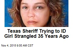 Texas Sheriff Trying to ID Girl Strangled 35 Years Ago