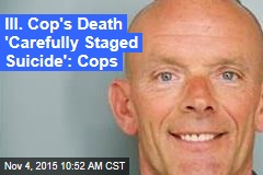 Ill. Cop's Death 'Carefully Planned Suicide': Cops