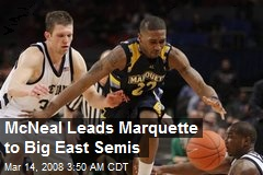 McNeal Leads Marquette to Big East Semis