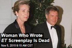 Woman Who Wrote ET Screenplay Is Dead