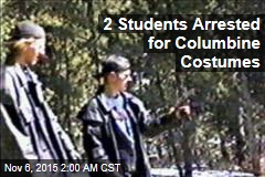 2 Students Arrested for Columbine Costumes