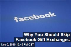 Why You Should Skip Facebook Gift Exchanges