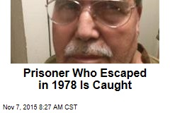 Prisoner Who Escaped in 1978 Is Caught