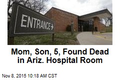 Mom, Son, 5, Found Dead in Ariz. Hospital Room