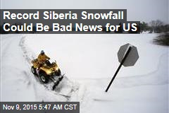Record Siberia Snowfall Could Be Bad News for US