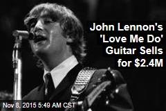 John Lennon's 'Love Me Do' Guitar Sells for $2.4M