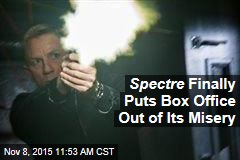 Spectre Finally Puts Box Office Out of Its Misery