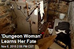 'Dungeon Woman' Learns Her Fate