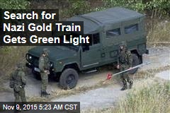 Search for Nazi Gold Train Gets Green Light
