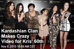 Kardashian Clan Makes Crazy Video for Kris' 60th